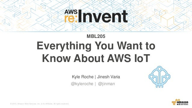 © 2015, Amazon Web Services, Inc. or its Affiliates. All rights reserved. Kyle Roche | Jinesh Varia @kyleroche | @jinman M...