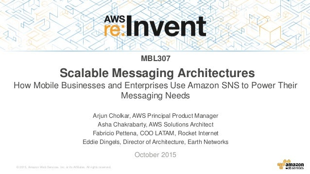 © 2015, Amazon Web Services, Inc. or its Affiliates. All rights reserved. Arjun Cholkar, AWS Principal Product Manager Ash...