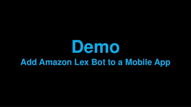 NEW LAUNCH! Enhance Your Mobile Apps with AI Using Amazon Lex