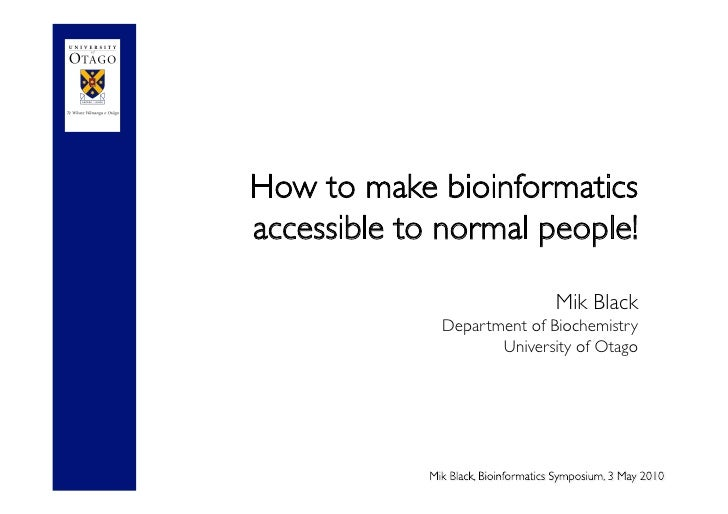How to make bioinformatics accessible to normal people!