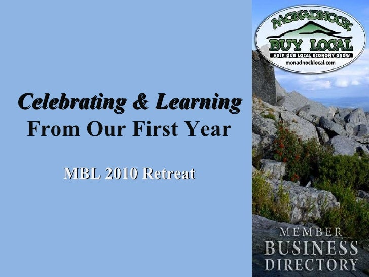 Celebrating & Learning  From Our First Year MBL 2010 Retreat