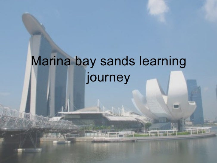 Marina bay sands learning         journey