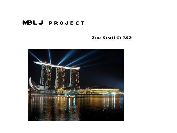MBL J p r o j e c t                      Zhu Sisi(1 6) 3S2