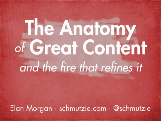The Anatomy of Great Content (and the fire that refines it)