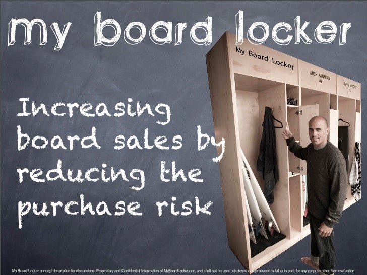 My Board Locker  Increasing  board sales by  reducing the  purchase riskMy Board Locker concept description for discussion...