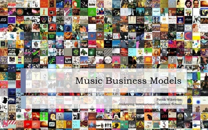 Music Business Models Patrik Wikström Jönköping International Business School