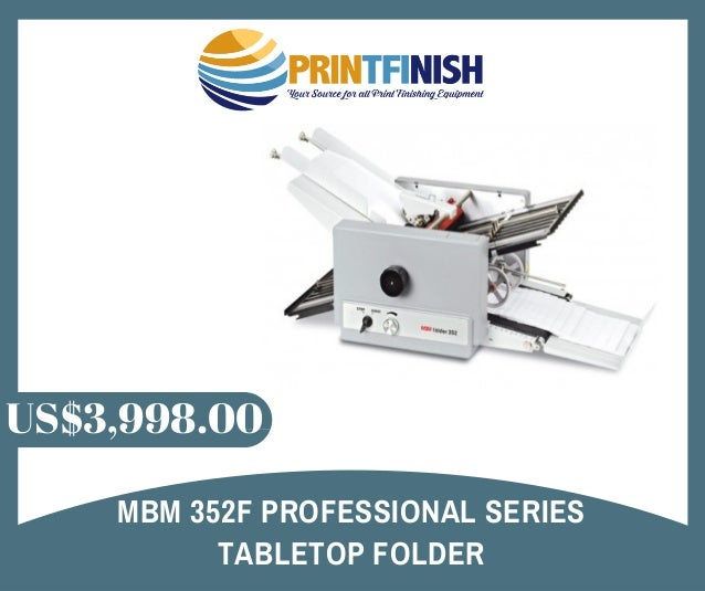 Mbm 352f Professional Series Tabletop Folder Machine at Printfinish