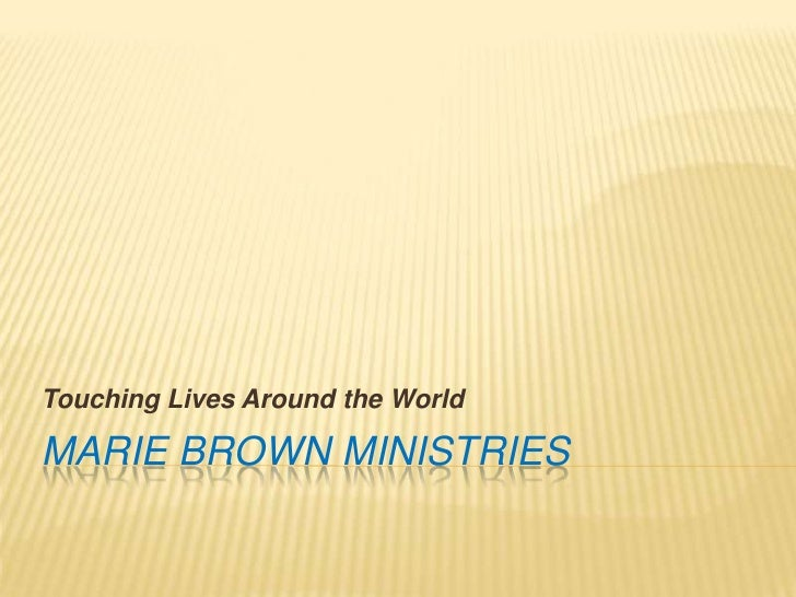 Marie Brown ministries<br />Touching Lives Around the World<br />