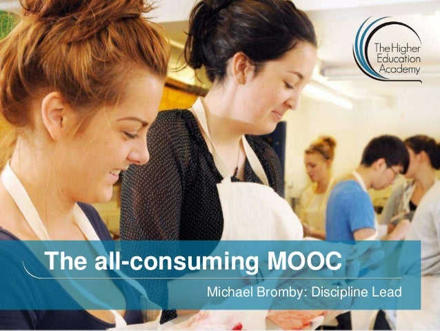 The all-consuming MOOC           Michael Bromby: Discipline Lead