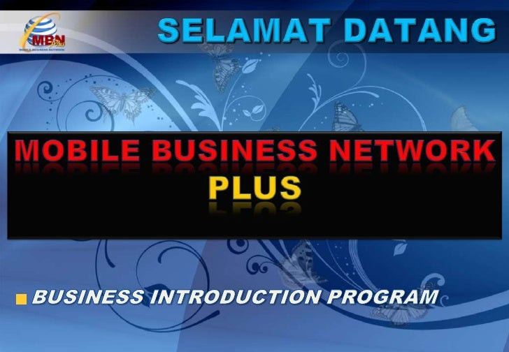 SELAMAT DATANG<br />MOBILE BUSINESS NETWORK PLUS<br />BUSINESS INTRODUCTION PROGRAM<br />