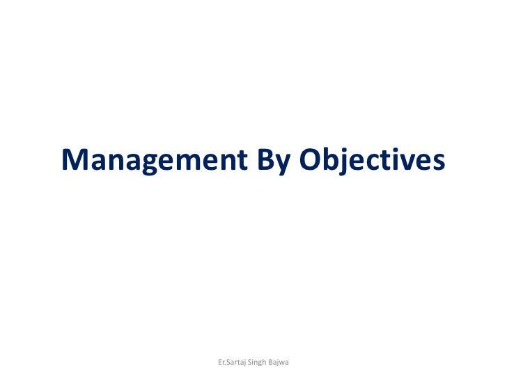 Management By Objectives<br />Er.Sartaj Singh Bajwa<br />