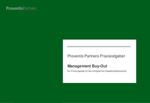 Proventis Partners Praxisratgeber Management Buy-Out Ein Praxisratgeber für den erfolgreichen Gesellschafterwechsel  Seite...