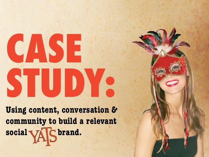 CASE STUDY: Using content, conversation & community to build a relevant social       brand.