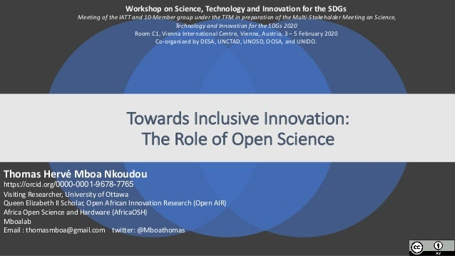 Towards Inclusive	Innovation:	 The	Role of	Open	Science	 Workshop	on	Science,	Technology and	Innovation	for	the	SDGs Meeti...