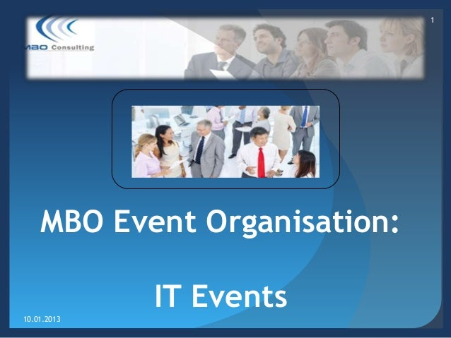 1    MBO Event Organisation:10.01.2013             IT Events