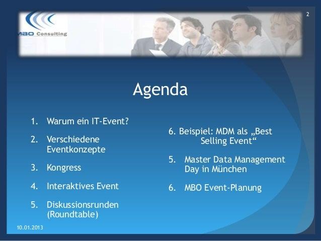 """2                              Agenda     1. Warum ein IT-Event?                                 6. Beispiel: MDM als """"Bes..."""