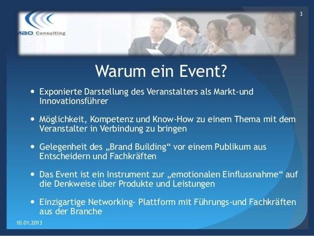 3                     Warum ein Event?      Exponierte Darstellung des Veranstalters als Markt-und       Innovationsführe...