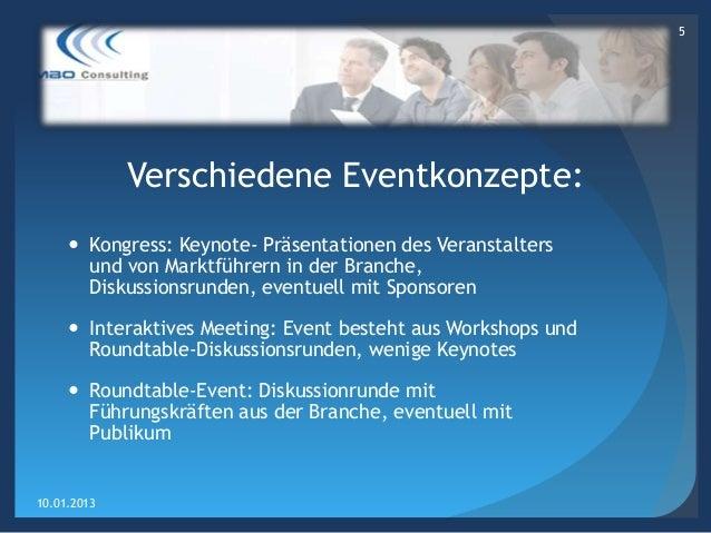 5             Verschiedene Eventkonzepte:      Kongress: Keynote- Präsentationen des Veranstalters       und von Marktfüh...