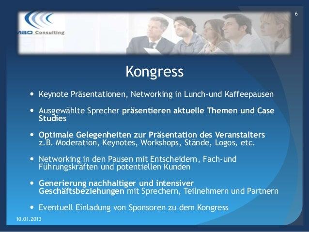 6                             Kongress      Keynote Präsentationen, Networking in Lunch-und Kaffeepausen      Ausgewählt...
