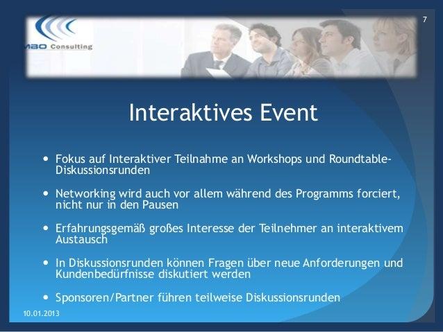 7                    Interaktives Event      Fokus auf Interaktiver Teilnahme an Workshops und Roundtable-       Diskussi...