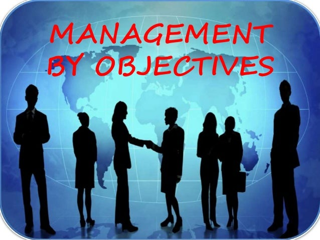 MBO – introduction • Peter Drucker in 1954. • Concept of planning • accomplishment of objectives through participation of ...