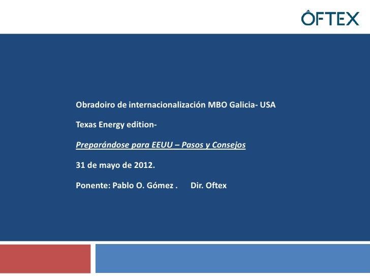 Obradoiro de internacionalización MBO Galicia- USATexas Energy edition-Preparándose para EEUU – Pasos y Consejos31 de mayo...