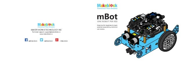 MAKER WORKS TECHNOLOGY INC Technical support: support@makeblock.cc www.makeblock.cc :@Makeblock : @Makeblock : +Makeblock ...