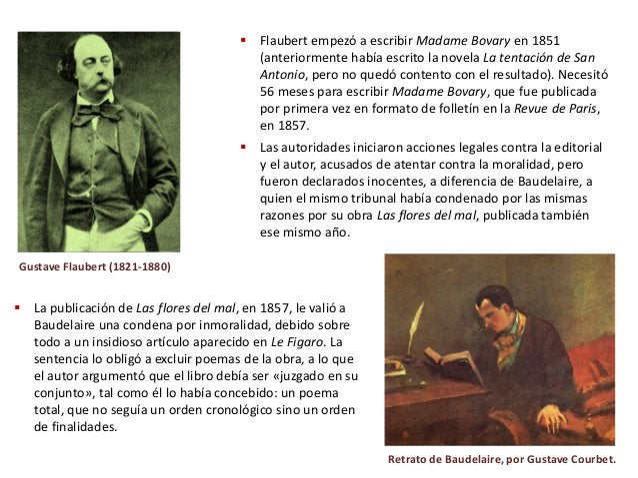  Flaubert empezó a escribir Madame Bovary en 1851 (anteriormente había escrito la novela La tentación de San Antonio, per...