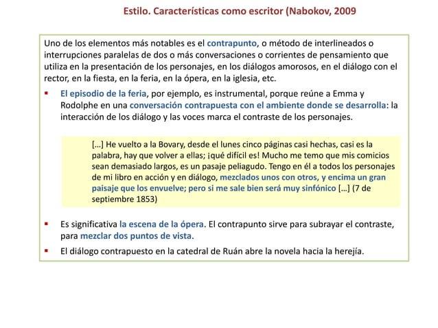 Estilo. Características como escritor (Nabokov, 2009 Uno de los elementos más notables es el contrapunto, o método de inte...