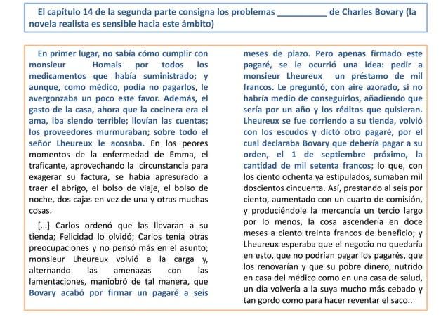 El capítulo 14 de la segunda parte consigna los problemas __________ de Charles Bovary (la novela realista es sensible hac...
