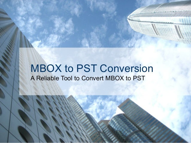 MBOX to PST ConversionA Reliable Tool to Convert MBOX to PST