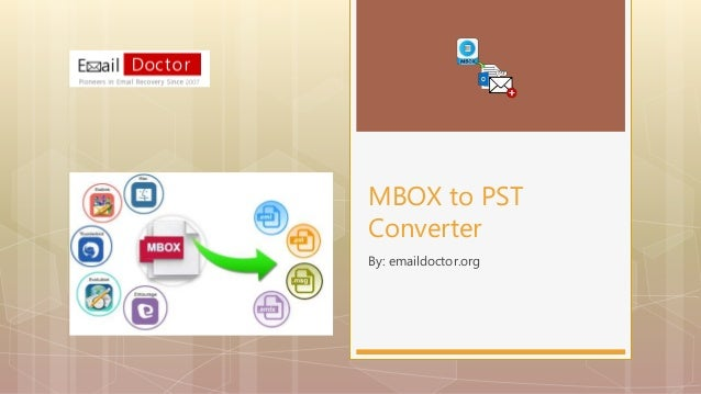 By: emaildoctor.org MBOX to PST Converter