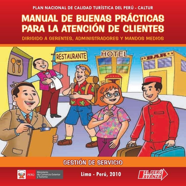 MANUAL DE BUENAS PRÁCTICAS PARA LA ATENCIÓN DE CLIENTES  PLAN NACIONAL DE CALIDAD TURÍSTICA DEL PERÚ - CALTURMANUAL DE BUE...