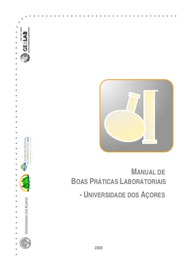 MANUAL DE BOAS PRÁTICAS LABORATORIAIS - UNIVERSIDADE DOS AÇORES 2008 UNIVERSIDADEDOSAÇORES