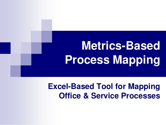 Metrics-Based Process Mapping Excel-Based Tool for Mapping Office & Service Processes