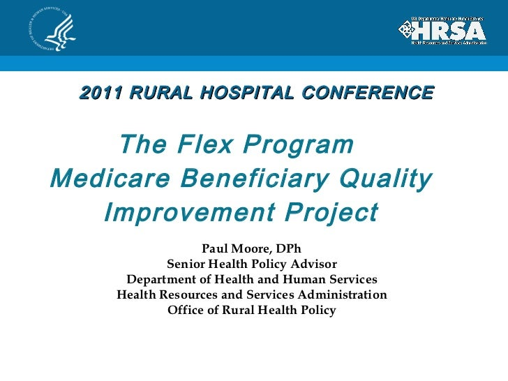 The Flex Program  Medicare Beneficiary Quality Improvement Project Paul Moore, DPh Senior Health Policy Advisor Department...