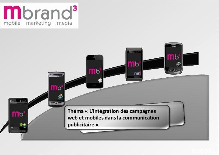 <ul><li>Novembre 2010 </li></ul>26.05.2011 Théma « L'intégration des campagnes web et mobiles dans la communication public...