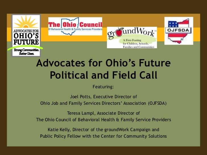 Advocates for Ohio's Future  Political and Field Call                          Featuring:                Joel Potts, Execu...