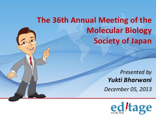 The 36th Annual Meeting of the Molecular Biology Society of Japan  Presented by  Yukti Bharwani December 05, 2013  1