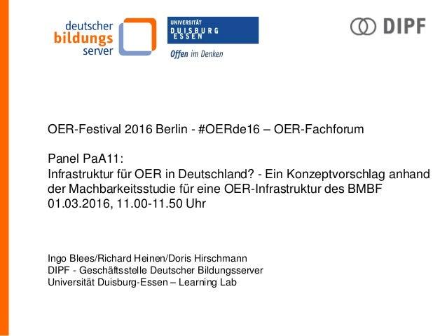 OER-Festival 2016 Berlin - #OERde16 – OER-Fachforum Panel PaA11: Infrastruktur für OER in Deutschland? - Ein Konzeptvorsch...