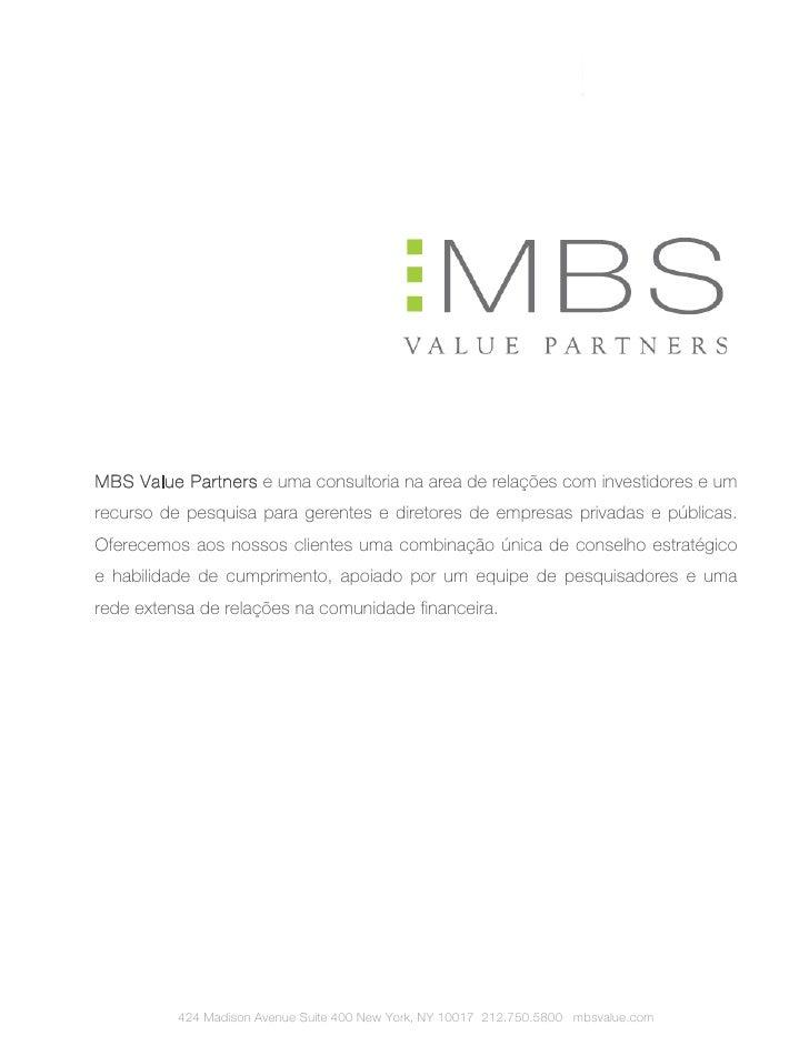 MBS Value Partners e uma consultoria na area de relações com investidores e um recurso de pesquisa para gerentes e diretor...