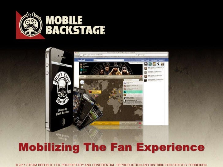 September, 2011 Mobilizing The Fan Experience © 2011 STEAM REPUBLIC LTD. PROPRIETARY AND CONFIDENTIAL. REPRODUCTION AND DI...