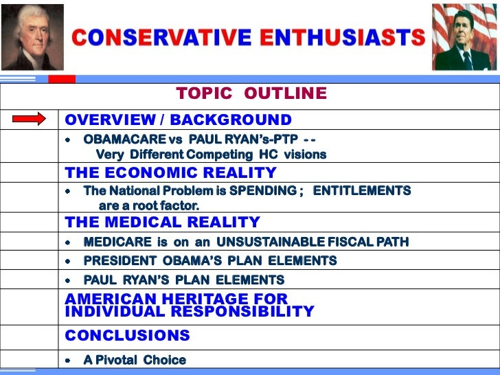 """TOPIC OUTLINEOVERVIEW / BACKGROUND OBAMACARE vs PAUL RYAN""""s-PTP - -  Very Different Competing HC visionsTHE ECONOMIC REALI..."""