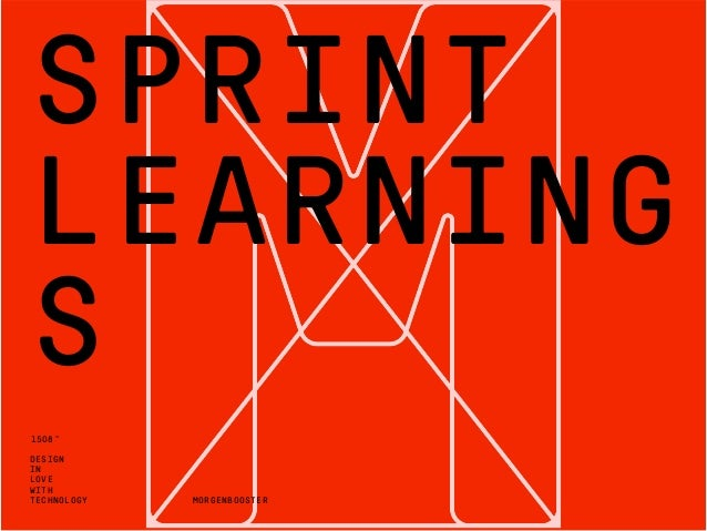 DESIGN IN LOVE WITH TECHNOLOGY 1508™ SPRINT LEARNING S MORGENBOOSTER