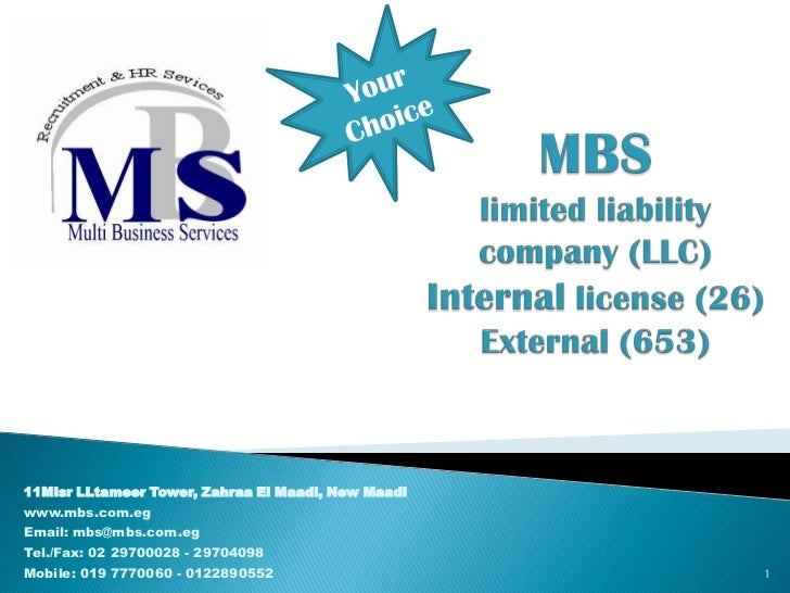 Your Choice<br />MBS limited liability company (LLC)Internal license (26) External (653)<br />11Misr LLtameer Tower, Zahra...
