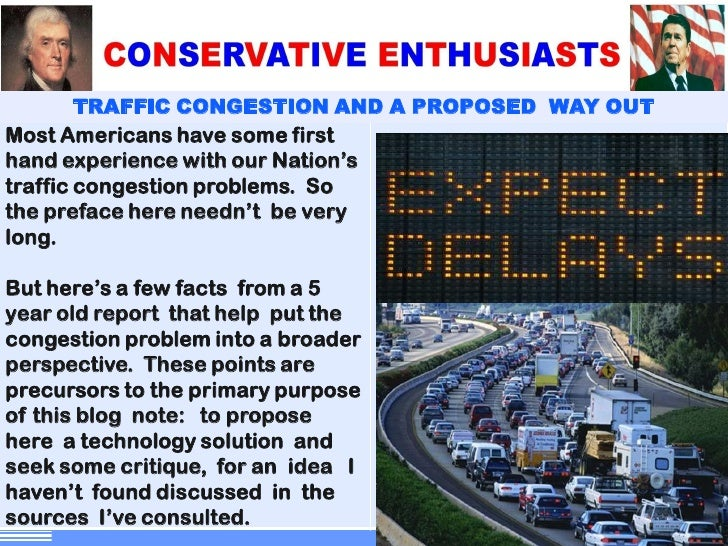 "TRAFFIC CONGESTION AND A PROPOSED WAY OUTMost Americans have some firsthand experience with our Nation""straffic congestion..."