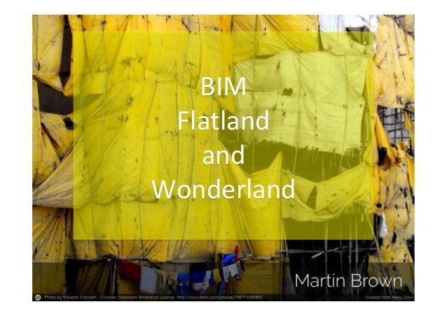 BIM   Flatland   and   Wonderland
