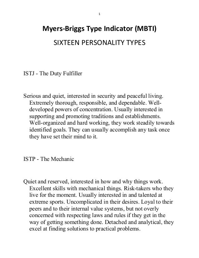 1        Myers-Briggs Type Indicator (MBTI)            SIXTEEN PERSONALITY TYPESISTJ - The Duty FulfillerSerious and quiet...