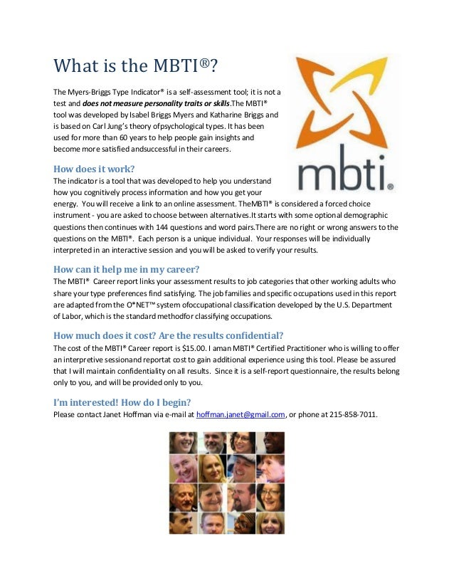 What is the MBTI®?The Myers-Briggs Type Indicator® is a self-assessment tool; it is not atest and does not measure persona...