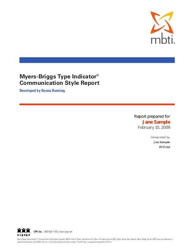 Myers-Briggs Type Indicator®   Communication Style Report   Developed by Donna Dunning                                    ...